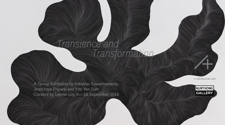 Transience and Transformation by Imhathai Suwatthanasilp, Jiratchaya Pripwai and Yim Yen Sum